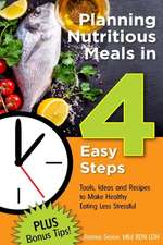 Planning Nutritious Meals in 4 Easy Steps