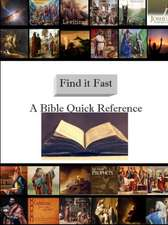 Find it Fast - Old and New Testament Quick Reference