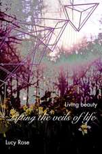 Lifting the Veils of Life