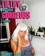 Filthy Gorgeous Camden Town