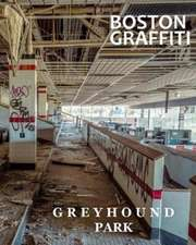 Boston Graffiti - Greyhound Park