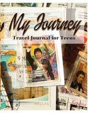My Journey: Travel Journal for Teens