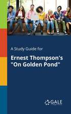 "A Study Guide for Ernest Thompson's ""On Golden Pond"""