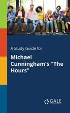 "A Study Guide for Michael Cunningham's ""The Hours"""