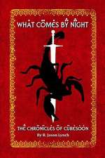What Comes by Night (the Chronicles of Curesoon - Book Two)