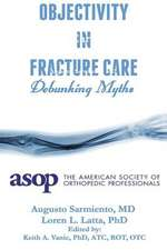 Objectivity of Fracture Care