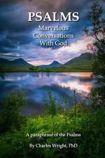 Psalms - Marvelous Conversations with God