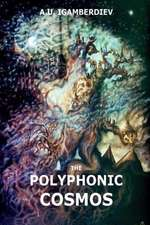 The Polyphonic Cosmos