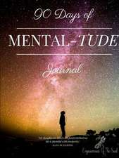 90 Days of Mental-Tude