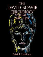 The David Bowie Chronology, Volume 1 1947 - 1974