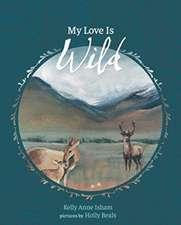My Love Is Wild
