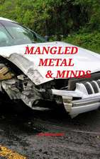 Mangled Metal & Minds