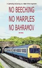 No Beeching No Marples No Bahramov