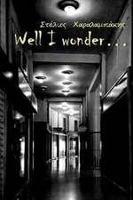 Well I Wonder...