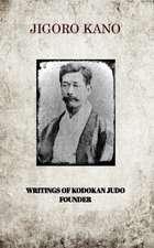 Jigoro Kano, Writings of Kodokan Judo Founder