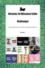 Westeke 20 Milestone Selfie Challenges Westeke Milestones for Selfies, Training, Socialization Volume 1