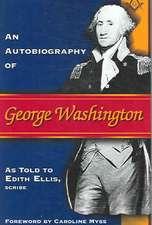 An Autobiography of George Washington