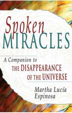 """Spoken Miracles:  A Companion to """"The Disappearance of the Universe"""""""