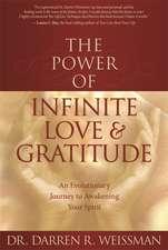 The Power of Infinite Love & Gratitude:  An Evolutionary Journey to Awakening Your Spirit