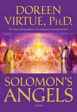 Solomon's Angels:  Ancient Secrets of Love, Manifestation, Power, Wisdom, and Self-Confidence