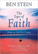 The Eyes of Faith:  Thoughts to Bear in Mind to Get Through Even the Worst Days