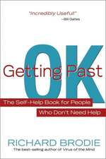 Getting Past Ok:  The Self-Help Book for People Who Don?t Need Help