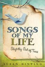 Songs of My Life...Slightly Out of Tune