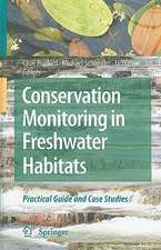 Conservation Monitoring in Freshwater Habitats: A Practical Guide and Case Studies