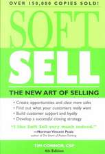 Soft Sell:  The New Art of Selling