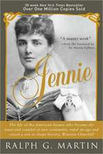 Jennie:  The American Beauty Who Became the Toast -- And Scandal -- Of Two Continents, Ruled an Age and Raised a Son - Winston