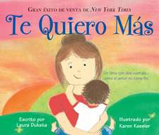 Te Quiero Mas = I Love You More