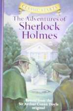 Classic Starts(tm) the Adventures of Sherlock Holmes:  The Complete Course
