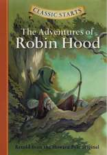 Classic Starts(tm) the Adventures of Robin Hood