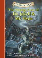 Classic Starts(tm) the Strange Case of Dr. Jekyll and Mr. Hyde:  The Red Badge of Courage