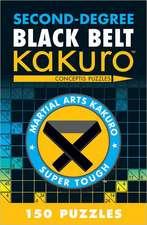Second-Degree Black Belt Kakuro:  Conceptis Puzzles