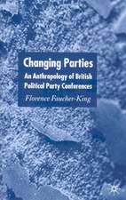Changing Parties: An Anthropology of British Political Conferences
