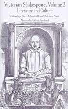 Victorian Shakespeare: Volume 2: Literature and Culture