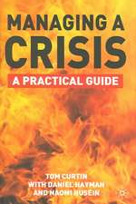 Managing A Crisis: A Practical Guide