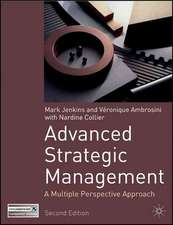 Advanced Strategic Management: A Multi-Perspective Approach