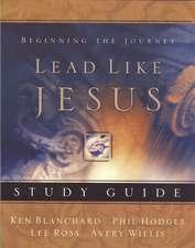 Lead Like Jesus Study Guide