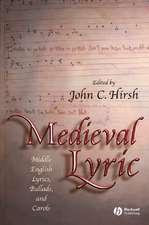 Medieval Lyric: Middle English Lyrics, Ballads, and Carols
