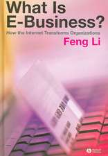 What is e–business?: How the Internet Transforms Organizations
