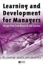 Learning and Development for Managers: Perspectives from Research and Practice