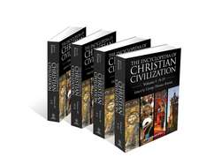 The Encyclopedia of Christian Civilization: 4 Volume Set