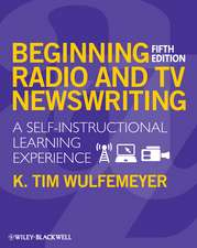 Beginning Radio and TV Newswriting: A Self–Instructional Learning Experience