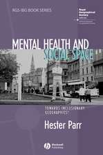 Mental Health and Social Space: Towards Inclusionary Geographies?