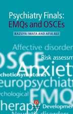 Psychiatry Finals: EMQs and OSCEs