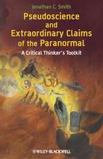 Pseudoscience and Extraordinary Claims of the Paranormal: A Critical Thinker′s Toolkit