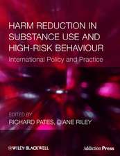 Harm Reduction in Substance Use and High–Risk Behaviour