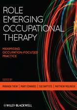 Role Emerging Occupational Therapy: Maximising Occupation–Focused Practice